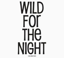 Wild for the night by rubystewart