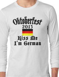 Oktoberfest 2013 Kiss Me I'm German Long Sleeve T-Shirt