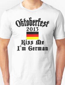 Oktoberfest 2013 Kiss Me I'm German T-Shirt