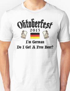 Oktoberfest 2013 I'm German Free Beer T-Shirt