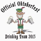 Oktoberfest 2013 Drinking Team by HolidayT-Shirts