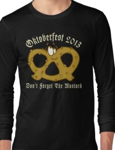 Oktoberfest 2013 Don't Forget The Mustard Long Sleeve T-Shirt
