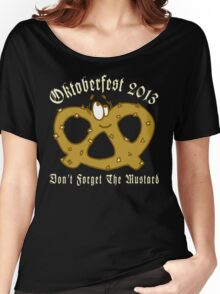 Oktoberfest 2013 Don't Forget The Mustard Women's Relaxed Fit T-Shirt