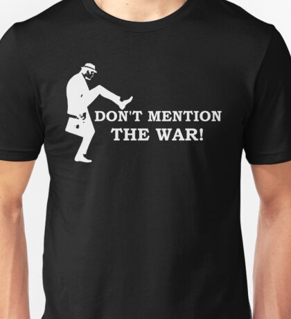 Fawlty Towers - Don't mention the war. Unisex T-Shirt