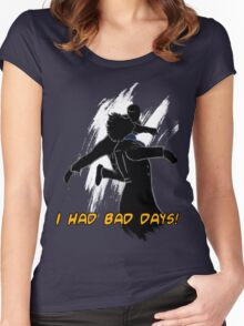 I had bad days!  Women's Fitted Scoop T-Shirt