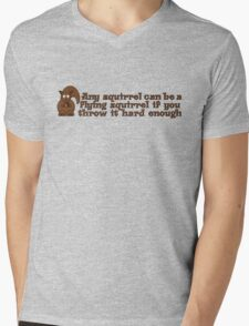 Any squirrel can be a flying squirrel if you throw it hard enough Mens V-Neck T-Shirt