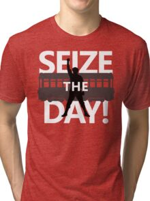 Seize The Day! Tri-blend T-Shirt
