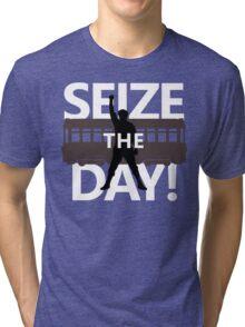 Seize The Day! Tri-blend T-Shirt