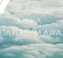 Just a daydream away Sticker