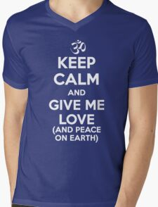 Keep Calm and Give Me Love (And Peace on Earth) Mens V-Neck T-Shirt
