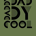 Daddy Cool by rperrydesign