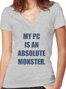 My PC is an absolute monster Women's Fitted V-Neck T-Shirt