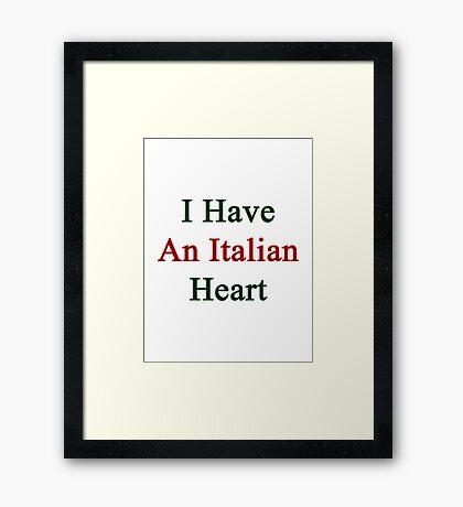I Have An Italian Heart Framed Print