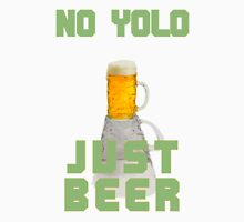 No YOLO, Just BEER Unisex T-Shirt