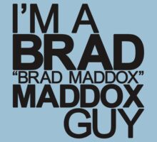 "I'm A Brad ""Brad Maddox"" Maddox Guy by Motion"