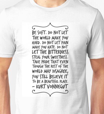 be soft Unisex T-Shirt