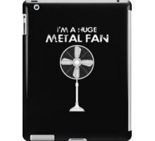 Huge Metal Fan iPad Case/Skin