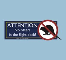 NO Otters in the Flight Deck! T-Shirt