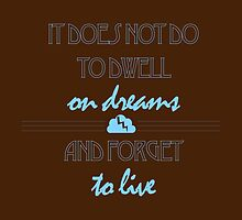 It Does Not Do to Dwell on Dreams 2 by coffeesketching