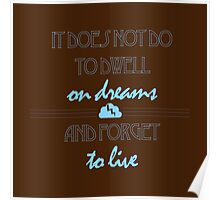 It Does Not Do to Dwell on Dreams 2 Poster