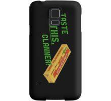 Taste this, Clanner! Samsung Galaxy Case/Skin