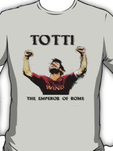 Totti - Emperor of Rome T-Shirt