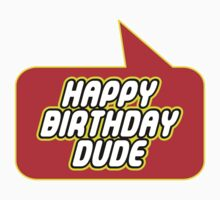 Happy Birthday Dude by Bubble-Tees.com by Bubble-Tees