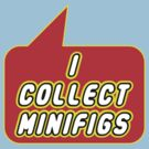 I Collect Minifigs by Bubble-Tees.com by Bubble-Tees