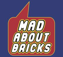 Mad About Bricks by Bubble-Tees.com by Bubble-Tees