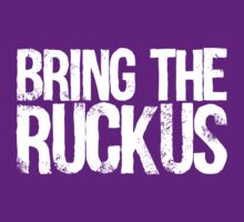 Bring The Ruckus by newdamage