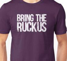 Bring The Ruckus Unisex T-Shirt