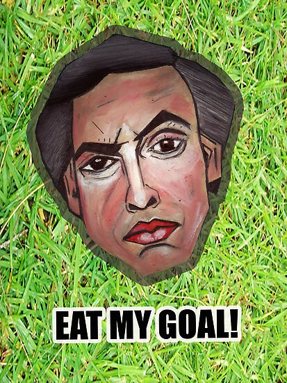 EAT MY GOAL! - from the 'Comedy' range by YouRuddyGuys
