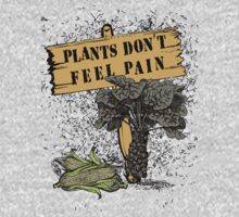Plants Don't Feel Pain by veganese