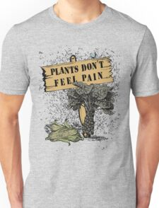 Plants Don't Feel Pain T-Shirt