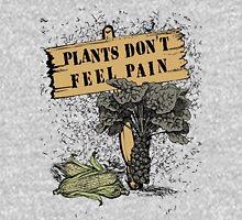 Plants Don't Feel Pain Unisex T-Shirt