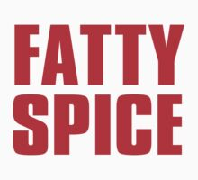 Fatty Spice by CrazyAsia