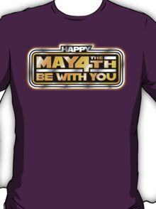 Happy May the 4th!  T-Shirt