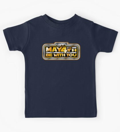 Happy May the 4th!  Kids Tee