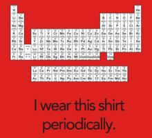 I wear this shirt Periodically... Kids Clothes