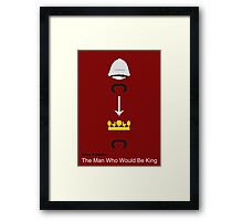 The Man Who Would Be King Framed Print