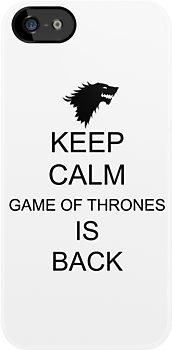 Keep Calm Game of Thrones is Back by ScottW93