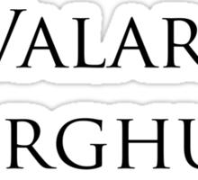 Valar Morghulis quote Sticker