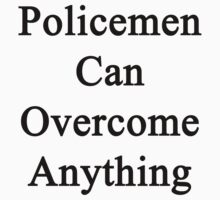 Policemen Can Overcome Anything by supernova23