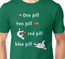 One Pill, Two Pill Unisex T-Shirt