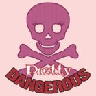 Pretty DANGEROUS by ideedido