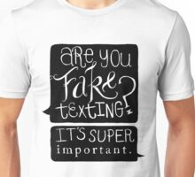 Are You Fake Texting? Unisex T-Shirt