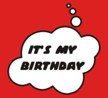 It's My Birthday by Bubble-Tees.com by Bubble-Tees