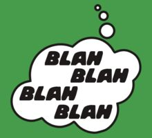 BLAH BLAH BLAH BLAH by Bubble-Tees.com by Bubble-Tees