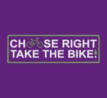 choose right take the bike!   (tee white font) by derP
