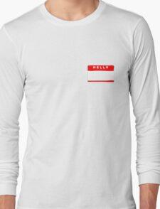 hello my names is tag shirt Long Sleeve T-Shirt